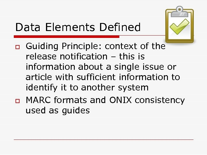 Data Elements Defined o o Guiding Principle: context of the release notification – this