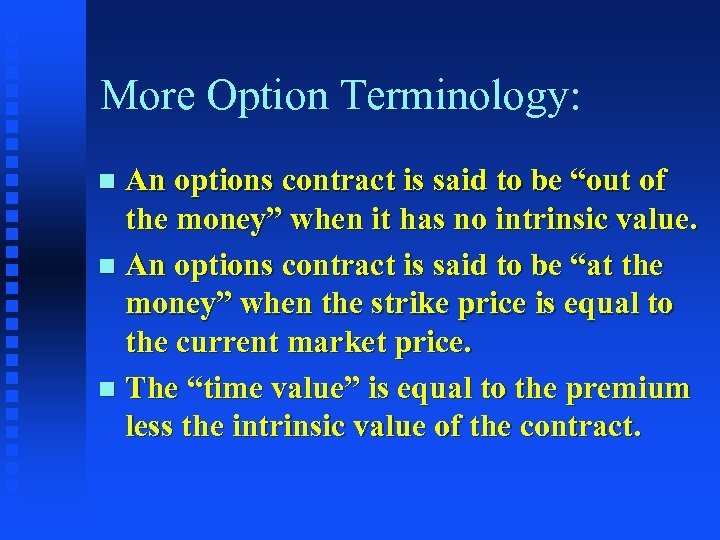 """More Option Terminology: An options contract is said to be """"out of the money"""""""