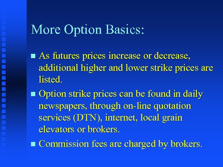 More Option Basics: As futures prices increase or decrease, additional higher and lower strike