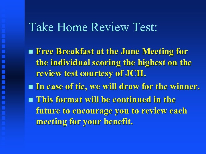 Take Home Review Test: Free Breakfast at the June Meeting for the individual scoring