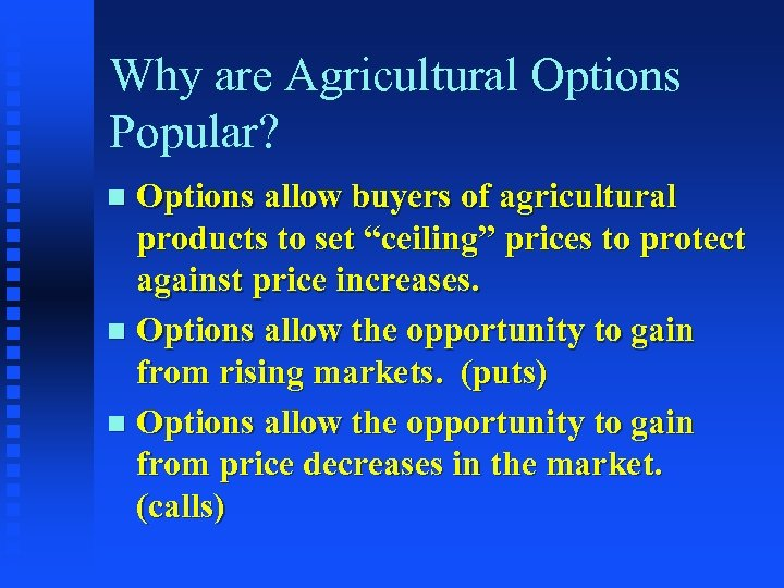 """Why are Agricultural Options Popular? Options allow buyers of agricultural products to set """"ceiling"""""""