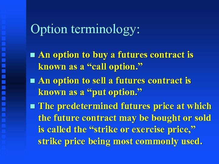 """Option terminology: An option to buy a futures contract is known as a """"call"""