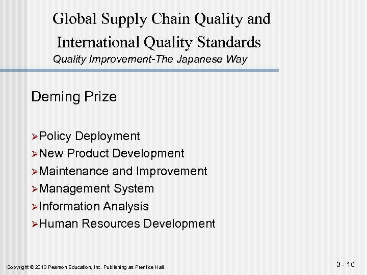 Global Supply Chain Quality and International Quality Standards Quality Improvement-The Japanese Way Deming Prize