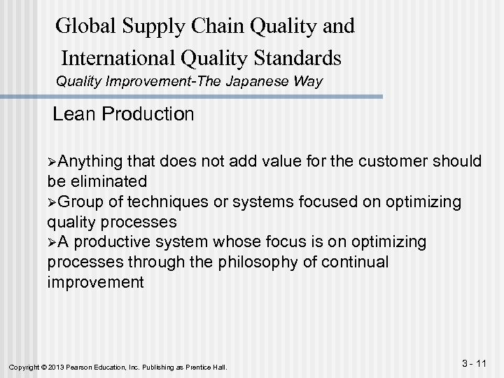 Global Supply Chain Quality and International Quality Standards Quality Improvement-The Japanese Way Lean Production
