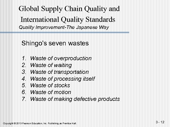 Global Supply Chain Quality and International Quality Standards Quality Improvement-The Japanese Way Shingo's seven