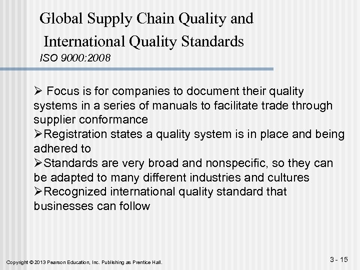 Global Supply Chain Quality and International Quality Standards ISO 9000: 2008 Ø Focus is