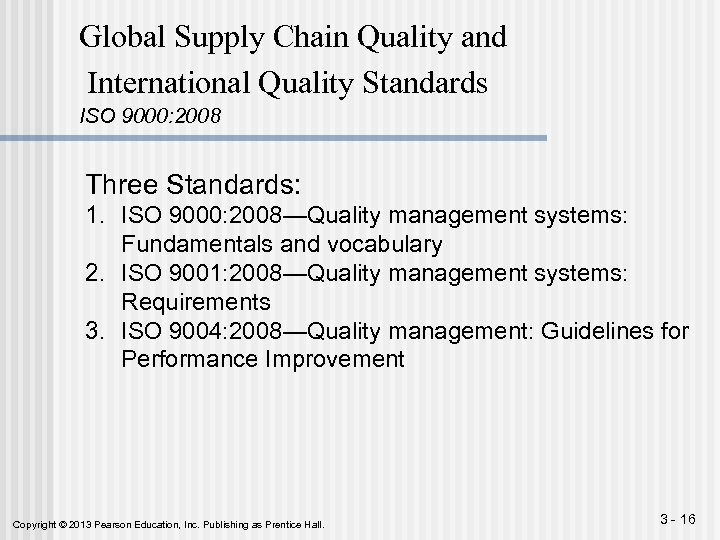 Global Supply Chain Quality and International Quality Standards ISO 9000: 2008 Three Standards: 1.