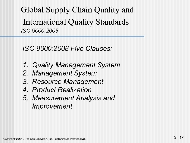Global Supply Chain Quality and International Quality Standards ISO 9000: 2008 Five Clauses: 1.