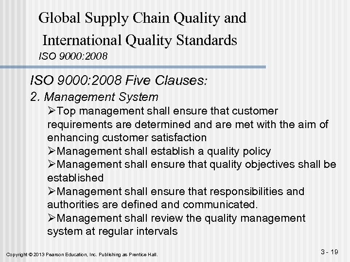 Global Supply Chain Quality and International Quality Standards ISO 9000: 2008 Five Clauses: 2.
