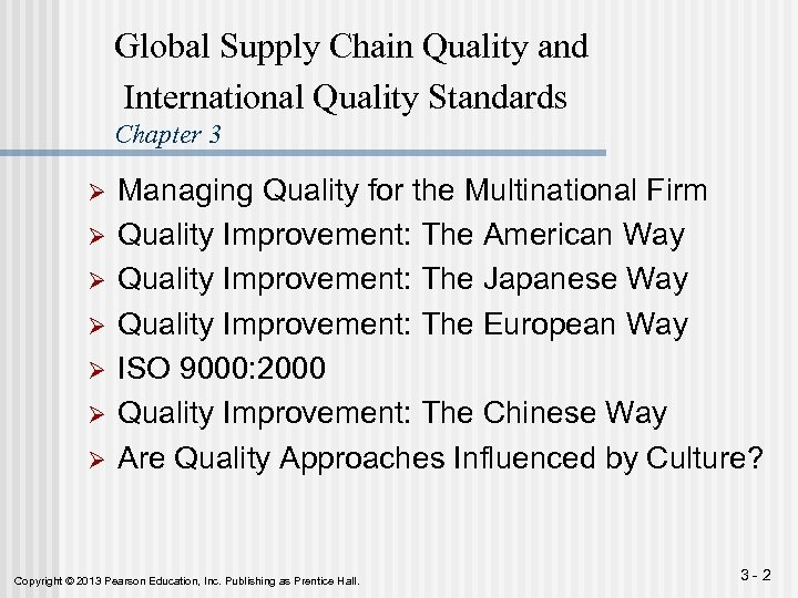 Global Supply Chain Quality and International Quality Standards Chapter 3 Ø Ø Ø Ø