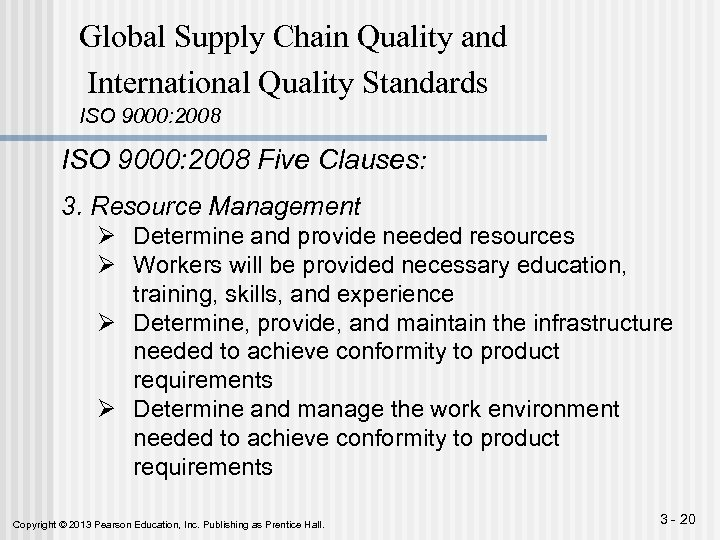 Global Supply Chain Quality and International Quality Standards ISO 9000: 2008 Five Clauses: 3.