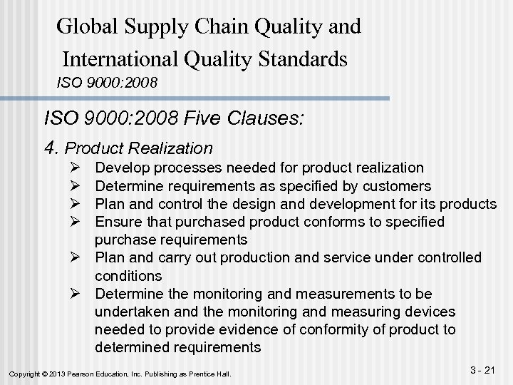 Global Supply Chain Quality and International Quality Standards ISO 9000: 2008 Five Clauses: 4.