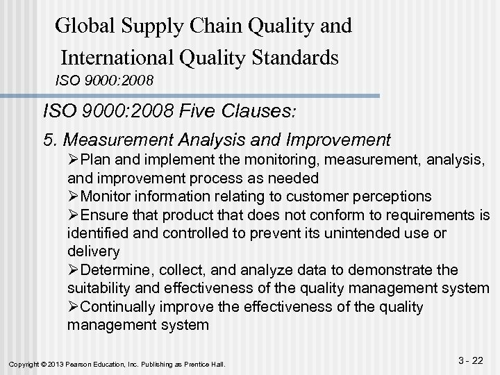 Global Supply Chain Quality and International Quality Standards ISO 9000: 2008 Five Clauses: 5.