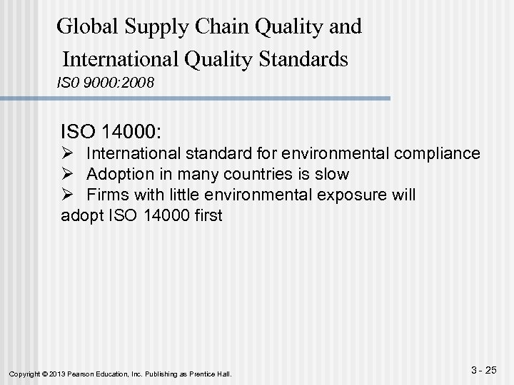 Global Supply Chain Quality and International Quality Standards IS 0 9000: 2008 ISO 14000: