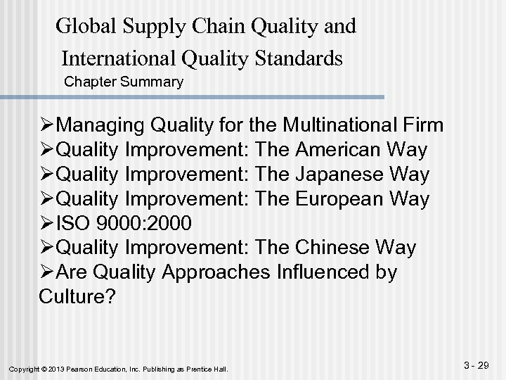 Global Supply Chain Quality and International Quality Standards Chapter Summary ØManaging Quality for the