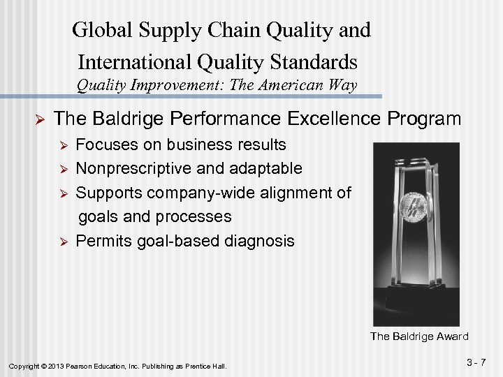 Global Supply Chain Quality and International Quality Standards Quality Improvement: The American Way Ø