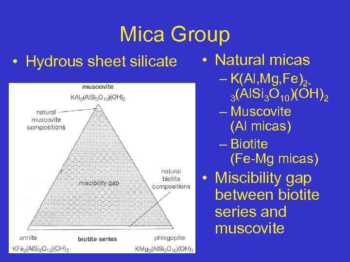 Mica Group • Hydrous sheet silicate • Natural micas – K(Al, Mg, Fe)23(Al. Si
