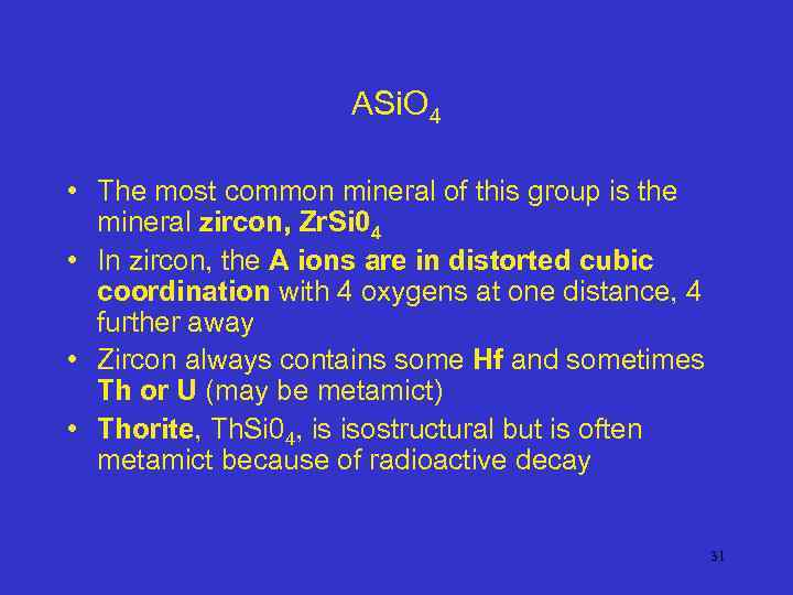 ASi. O 4 • The most common mineral of this group is the mineral
