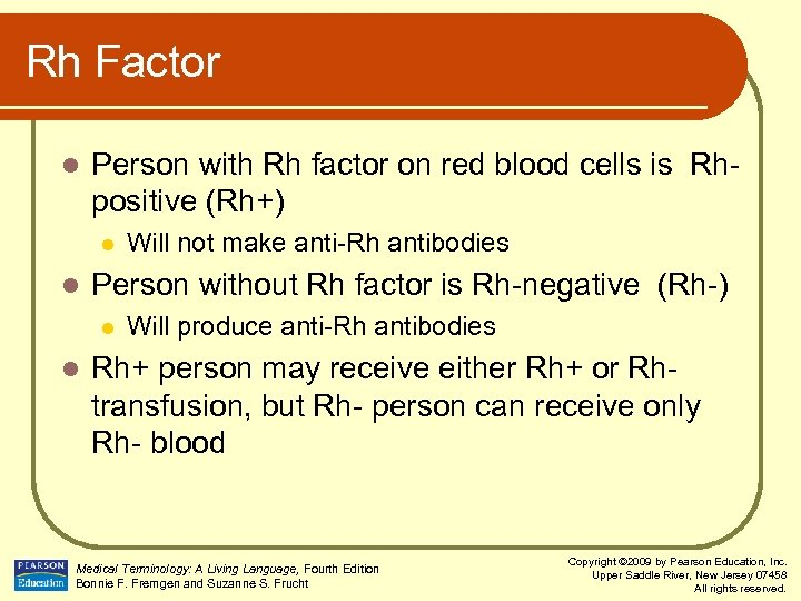 Rh Factor l Person with Rh factor on red blood cells is Rhpositive (Rh+)