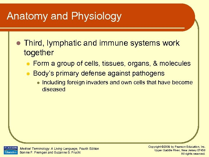 Anatomy and Physiology l Third, lymphatic and immune systems work together l l Form
