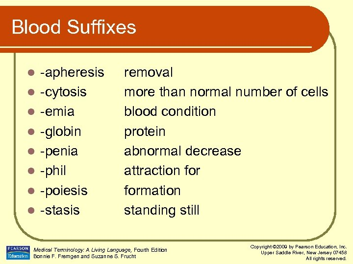 Blood Suffixes l l l l -apheresis -cytosis -emia -globin -penia -phil -poiesis -stasis