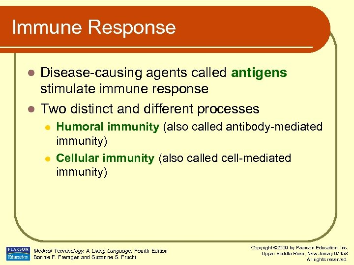 Immune Response Disease-causing agents called antigens stimulate immune response l Two distinct and different
