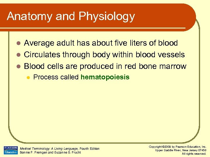 Anatomy and Physiology Average adult has about five liters of blood l Circulates through