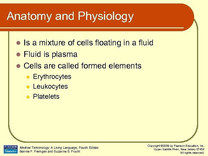 Anatomy and Physiology Is a mixture of cells floating in a fluid l Fluid
