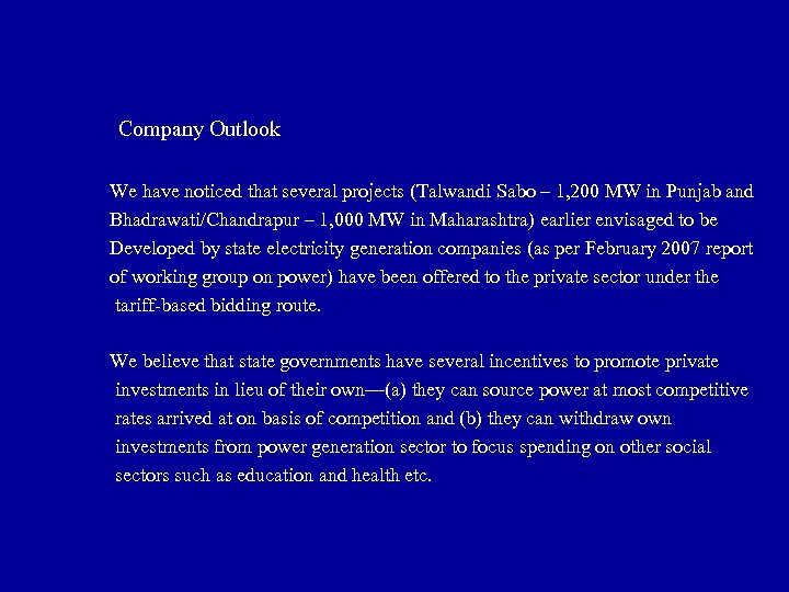 Company Outlook We have noticed that several projects (Talwandi Sabo – 1, 200 MW