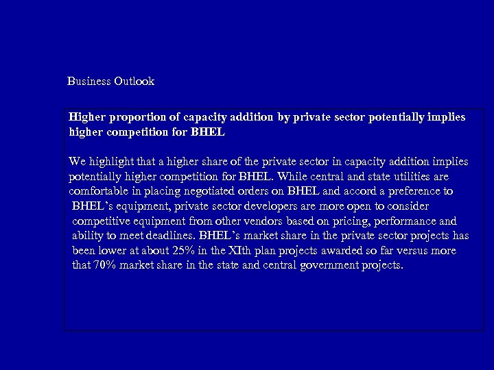 Business Outlook Higher proportion of capacity addition by private sector potentially implies higher competition