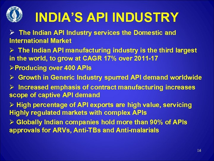 INDIA'S API INDUSTRY Ø The Indian API Industry services the Domestic and International Market