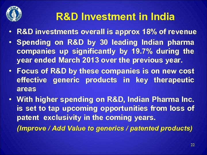 R&D Investment in India • R&D investments overall is approx 18% of revenue •