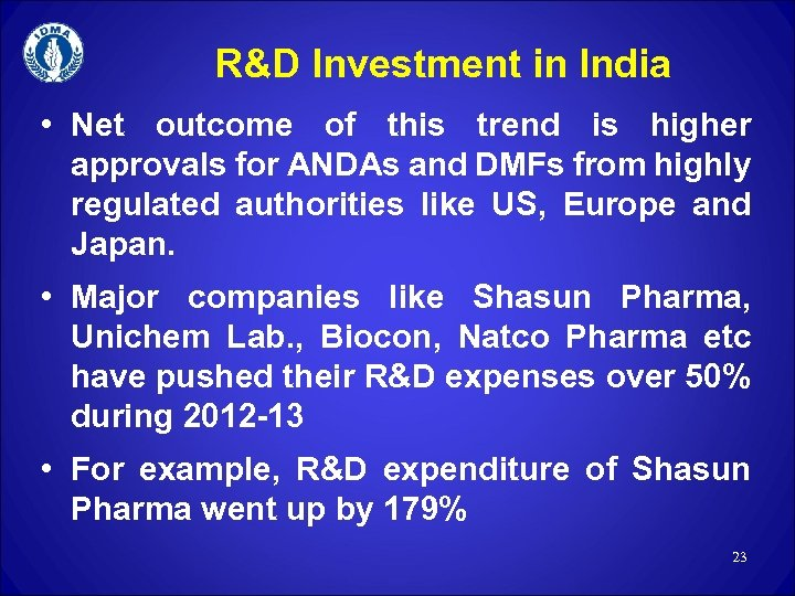 R&D Investment in India • Net outcome of this trend is higher approvals for