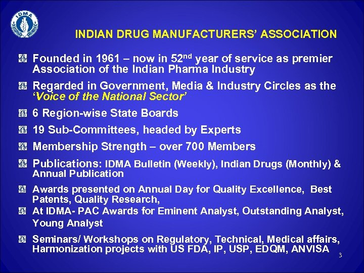 INDIAN DRUG MANUFACTURERS' ASSOCIATION Founded in 1961 – now in 52 nd year of