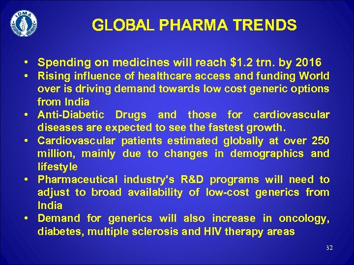 GLOBAL PHARMA TRENDS • Spending on medicines will reach $1. 2 trn. by 2016