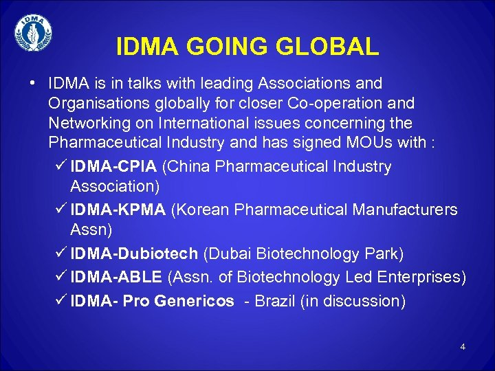 IDMA GOING GLOBAL • IDMA is in talks with leading Associations and Organisations globally