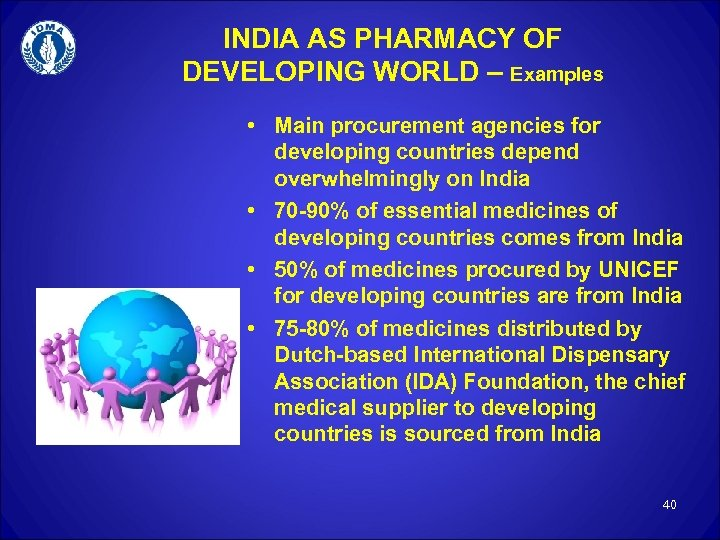 INDIA AS PHARMACY OF DEVELOPING WORLD – Examples • Main procurement agencies for developing