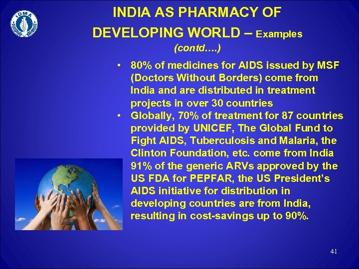 INDIA AS PHARMACY OF DEVELOPING WORLD – Examples (contd…. ) • 80% of medicines