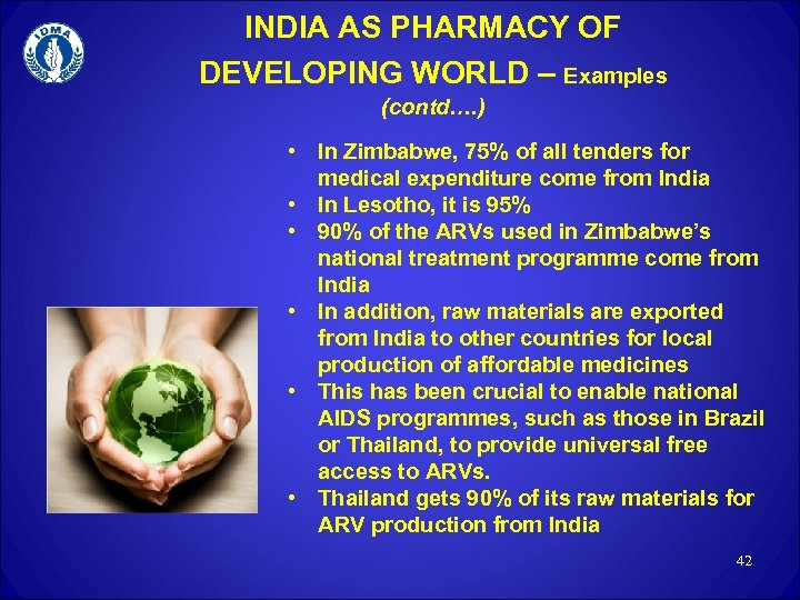 INDIA AS PHARMACY OF DEVELOPING WORLD – Examples (contd…. ) • In Zimbabwe, 75%