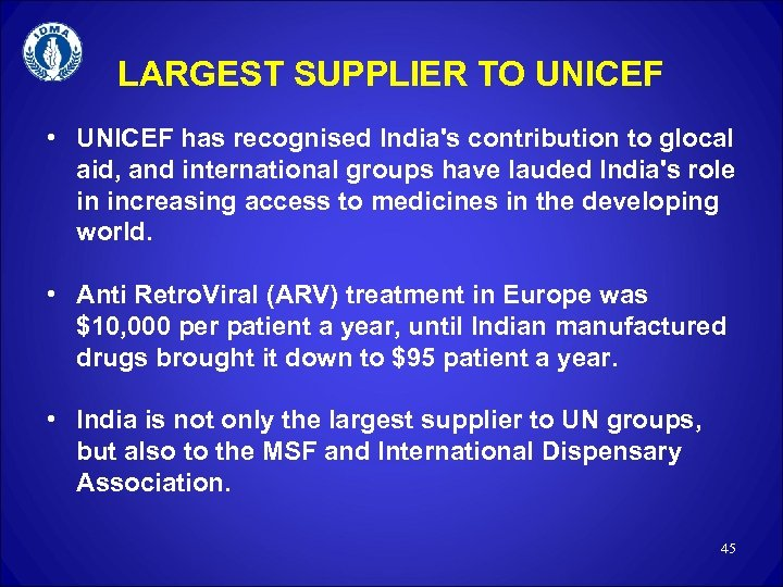 LARGEST SUPPLIER TO UNICEF • UNICEF has recognised India's contribution to glocal aid, and