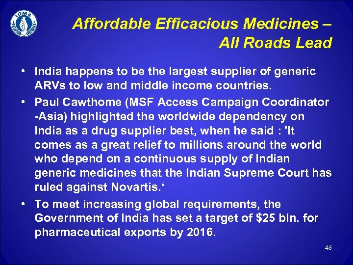 Affordable Efficacious Medicines – All Roads Lead • India happens to be the largest