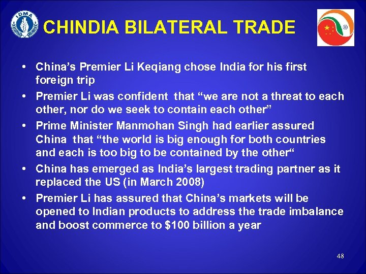 CHINDIA BILATERAL TRADE • China's Premier Li Keqiang chose India for his first foreign