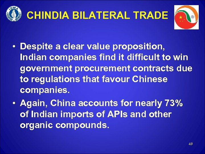 CHINDIA BILATERAL TRADE • Despite a clear value proposition, Indian companies find it difficult
