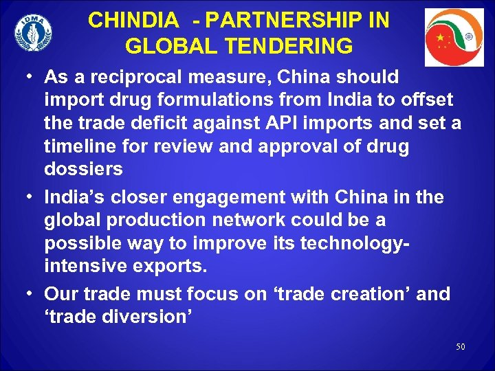 CHINDIA - PARTNERSHIP IN GLOBAL TENDERING • As a reciprocal measure, China should import