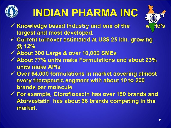 INDIAN PHARMA INC ü Knowledge based Industry and one of the world's largest and