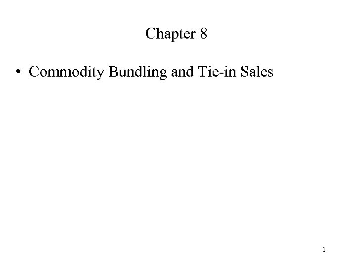 Chapter 8 • Commodity Bundling and Tie-in Sales 1