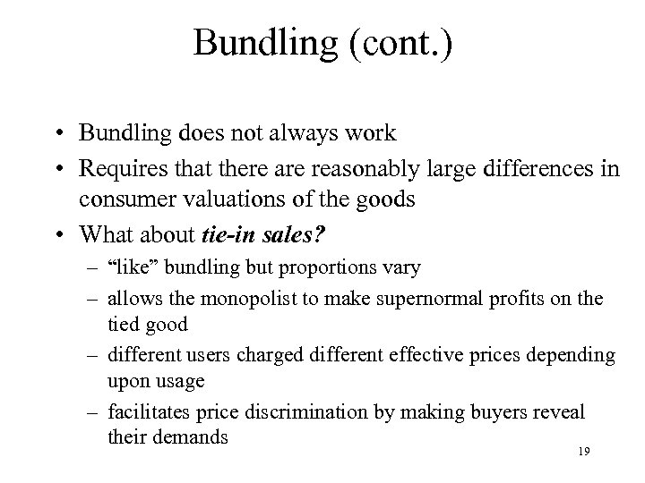 Bundling (cont. ) • Bundling does not always work • Requires that there are