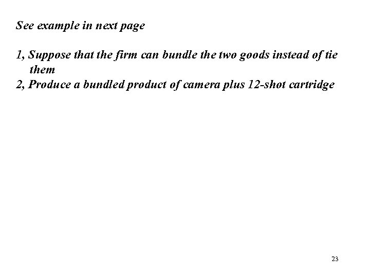 See example in next page 1, Suppose that the firm can bundle the two