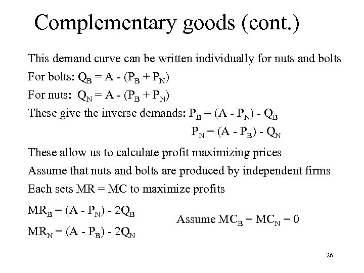 Complementary goods (cont. ) This demand curve can be written individually for nuts and