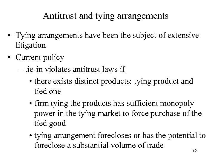 Antitrust and tying arrangements • Tying arrangements have been the subject of extensive litigation